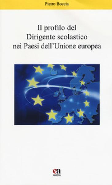 Il profilo del dirigente scolastico nei Paesi dell'Unione Europea - Pietro Boccia | Jonathanterrington.com