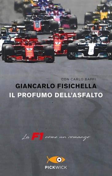 Il profumo dell'asfalto. La F1 come un romanzo - Giancarlo Fisichella   Jonathanterrington.com