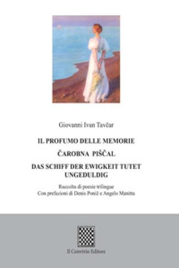 Il profumo delle memorie. Ediz. italiana, tedesca e slovena - Giovanni Tavcar |