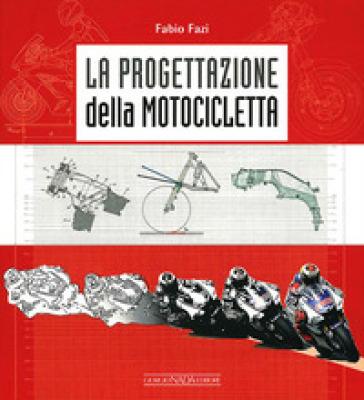La progettazione della motocicletta - Fabio Fazi |