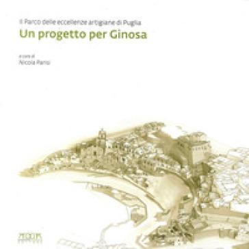 Un progetto per Ginosa. Il parco delle eccellenze artigiane di Puglia - N. Parisi   Rochesterscifianimecon.com