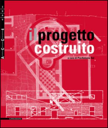 Il progetto costruito. Ediz. multilingue - P. Val | Rochesterscifianimecon.com