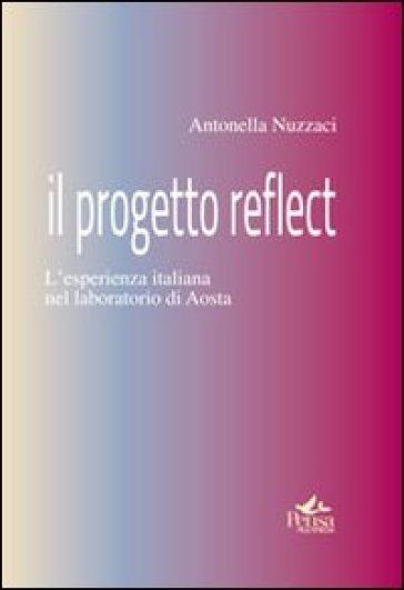 Il progetto reflect. L'esperienza italiana nel laboratorio di Aosta - Antonella Nuzzaci |