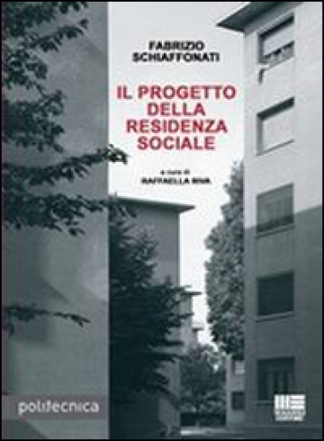 Il progetto della residenza sociale - Fabrizio Schiaffonati  
