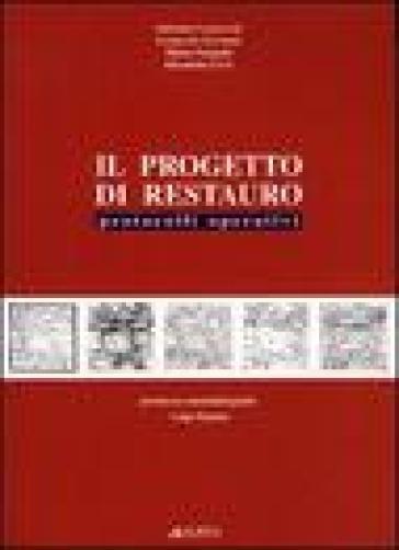 Il progetto di restauro. Protocolli operativi