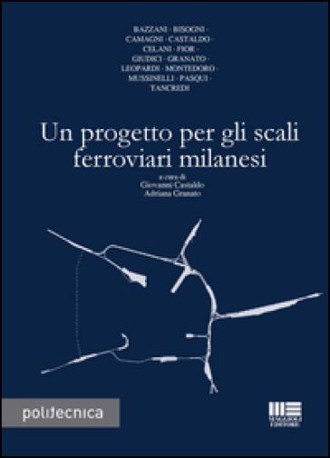 Un progetto per gli scali ferroviari milanesi - G. Castaldo |