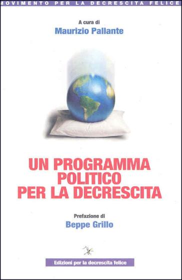 Un programma politico per la decrescita - Maurizio Pallante |