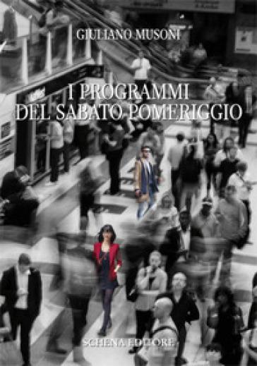 I programmi del sabato pomeriggio - Giuliano Musoni |