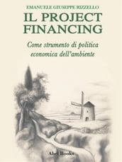 Il project financing come strumento di politica economica dell