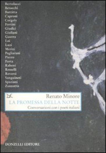 La promessa della notte. Conversazioni con i poeti italiani - Renato Minore   Thecosgala.com