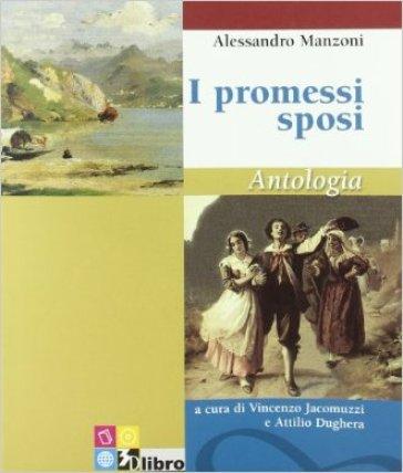 I promessi sposi. Antologia. Con espansione online - Alessandro Manzoni |