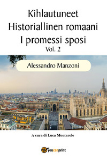 I promessi sposi. Ediz. finlandese. 2. - Alessandro Manzoni   Jonathanterrington.com