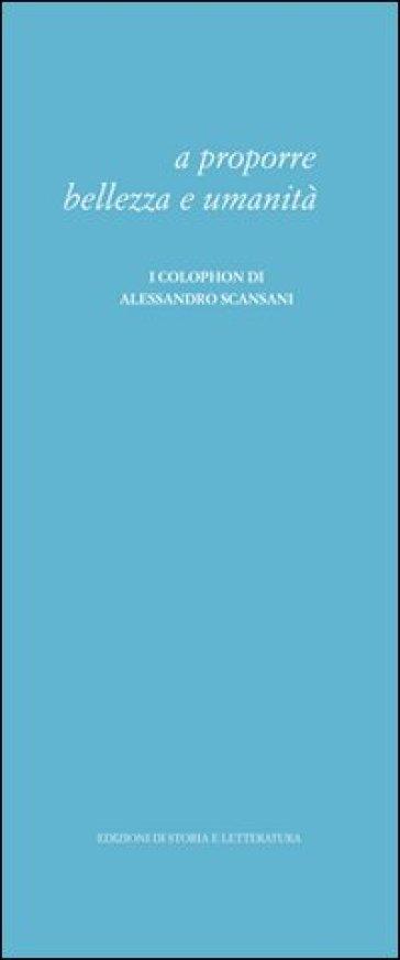 A proporre bellezza e umanità. I colophon di Alessandro Scansani - G. Corbo  