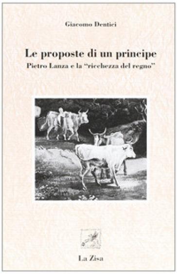 Le proposte di un principe. Pietro Lanza e «La ricchezza del regno» - Giacomo Dentici | Kritjur.org