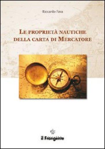 Le proprietà nautiche della carta di mercatore - Riccardo Fava | Jonathanterrington.com
