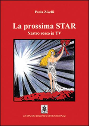 La prossima Star. Nastro rosso in TV - Paola Zivelli | Kritjur.org