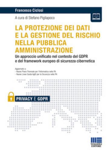 La protezione dei dati e la gestione del rischio nella pubblica amministrazione - Francesco Ciclosi   Thecosgala.com