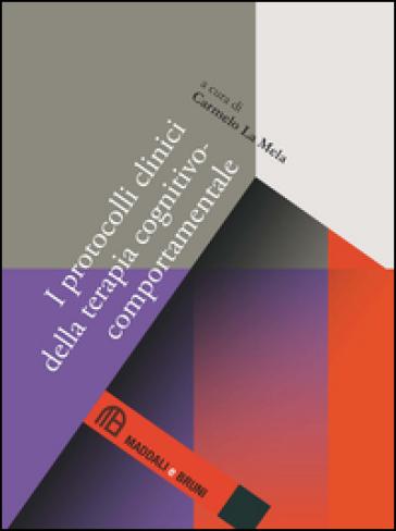 I protocolli clinici della terapia cognitivo-comportamentale - C. La Mela |