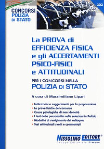 La prova di efficienza fisica e gli accertamenti psico-fisici e attitudinali per i concorsi nella Polizia di Stato - M. Lipari |