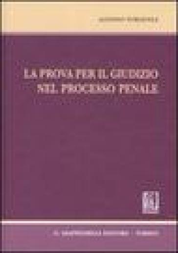 La prova per il giudizio nel processo penale - Alfonso Furgiuele |