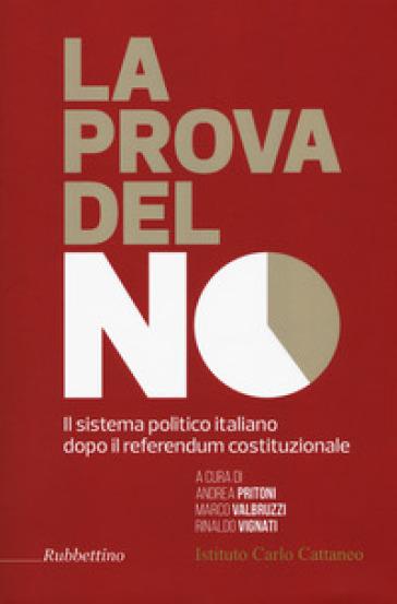 La prova del no. Il sistema politico italiano dopo il referendum costituzionale - A. Printoni | Kritjur.org