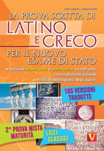La prova scritta di latino e greco per il nuovo esame di Stato. Per il Liceo classico - Lucio Vestino | Kritjur.org