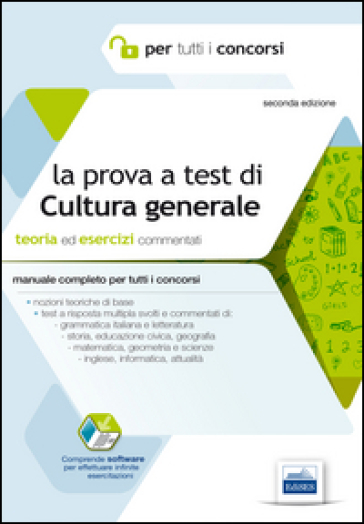 La prova a test di cultura generale. Teoria ed esercizi commentati. Manuale completo per tutti i concorsi -  pdf epub