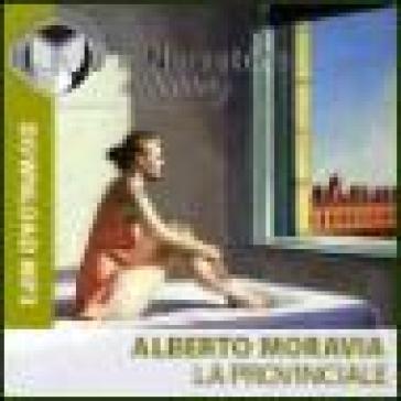 La provinciale. Audiolibro. CD Audio formato MP3 - Alberto Moravia | Kritjur.org
