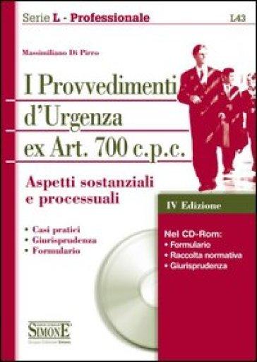 I provvedimenti d'urgenza ex art. 700 c.p.c. Aspetti sostanziali e processuali. Con CD-ROM - Massimiliano Di Pirro | Thecosgala.com