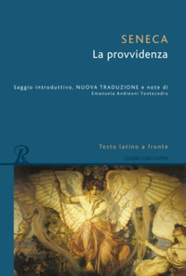 La provvidenza. Testo latino a fronte - Lucio Anneo Seneca  