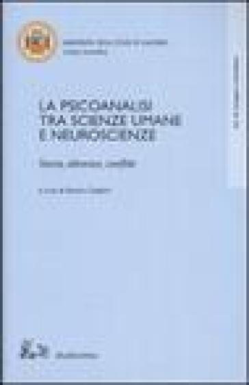 La psicoanalisi tra scienze umane e neuroscienze. Storia, alleanze, conflitti. Atti del Convegno (Salerno, 18-20 ottobre 2001) - R. Conforti | Kritjur.org