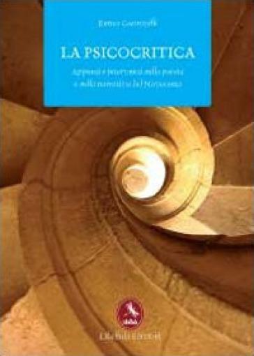 La psicocritica. Appunti e interventi sulla poesia e sulla narrativa del Novecento - Enrico Castrovilli | Ericsfund.org