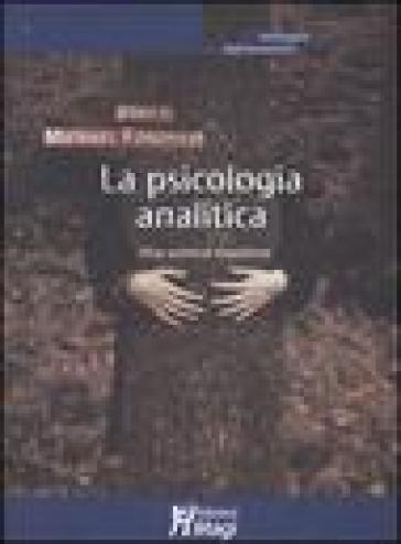 La psicologia analitica. Una scienza moderna - Barbara Sambo |