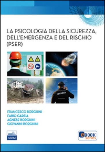 La psicologia della sicurezza, dell'emergenza e del rischio (PSER)