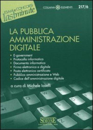 La pubblica amministrazione digitale - Michele Iaselli |