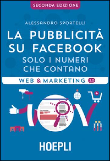 La pubblicità su Facebook. Solo i numeri che contano - Alessandro Sportelli | Thecosgala.com