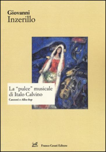 La «pulce» musicale di Italo Calvino. Canzoni e «Allez-hop» - Giovanni Inzerillo   Thecosgala.com