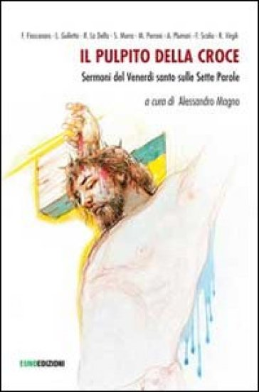 Il pulpito della croce. Sermoni del Venerdì Santo - A. Magno   Kritjur.org