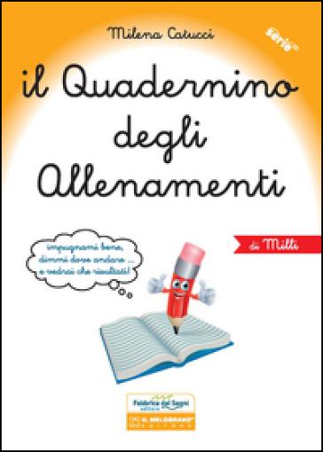 Il quadernino degli allenamenti. Per la Scuola elementare - Milena Catucci |