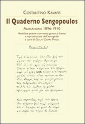 Il quaderno Sengopoulos. Alessandria 1896-1910. Testo greco a fronte - Konstantinos Kavafis | Kritjur.org