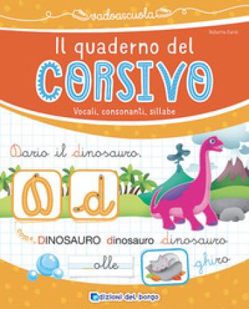 Il quaderno del corsivo. Vocali, consonanti, sillabe - Roberta Fanti   Ericsfund.org