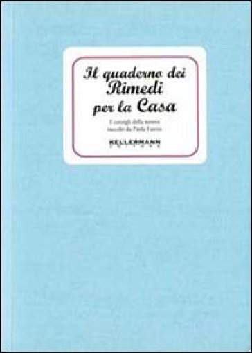 Il quaderno dei rimedi per la casa. I consigli della nonna - Paola Fantin | Thecosgala.com
