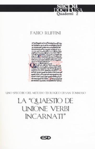 La «quaestio de unione verbi incarnati». Uno specchio del metodo teologico di San Tommaso - Fabio Ruffini | Kritjur.org