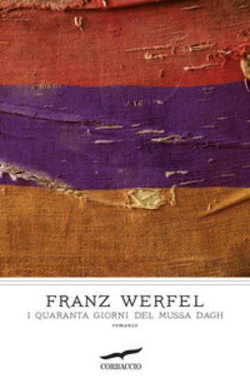 I quaranta giorni del Mussa Dagh - Franz Werfel |