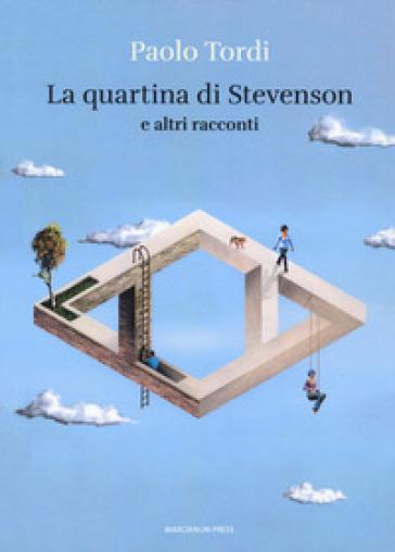 La quartina di Stevenson e altri racconti - Paolo Tordi  
