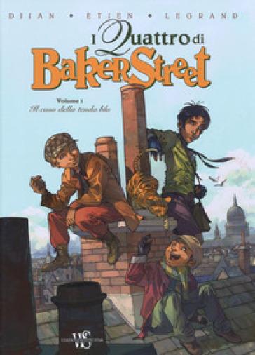 I quattro di Baker Street. 1: Il caso della tenda blu - J. B. Djian | Rochesterscifianimecon.com