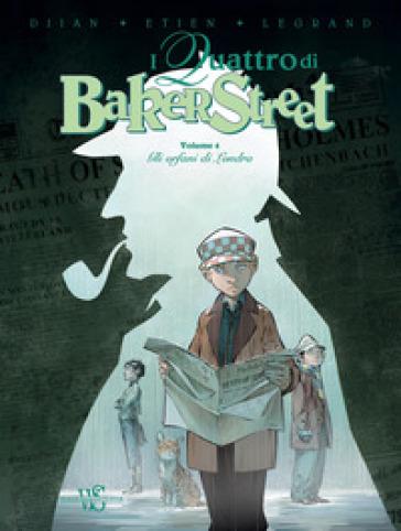 I quattro di Baker Street. 4: Gli orfani di Londra - J. B. Djian | Rochesterscifianimecon.com