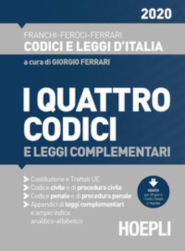 I quattro codici e leggi complementari 2020 - Luigi Franchi  