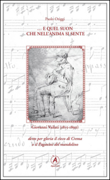 ... E quel suon che nell'anima se sente. Omaggio a Giovanni Vailati (1815-1890) - Paolo Origgi | Rochesterscifianimecon.com