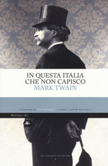 In questa Italia che non capisco - Mark Twain |